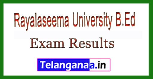 Rayalaseema University (RU) B.Ed 3rd sem Exam Results 2018
