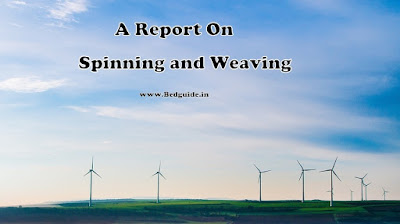 Get Free Assignment on Spinning and Weaving For B.ed Course Students