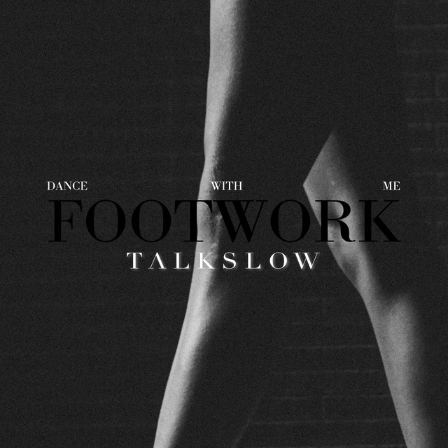 Talkslow Drop New Single 'Footwork (Dance With Me)'
