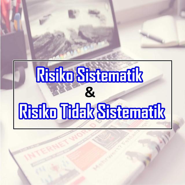 Risiko Sistematis dan Risiko Tidak Sistematis