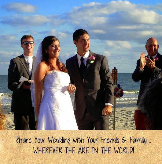 "Broadcast Your Wedding ""LIVE"" For Those Who Can't Make It To Your Destination Wedding!"