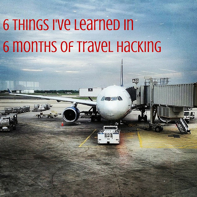 6 things I've learned in 6 months of travel hacking