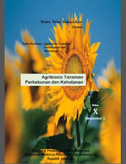 Buku SMK AGRIBISNIS TANAMAN PERKEBUNAN DAN KEHUTANAN 1 Kelas 11 Kurikulum 2013