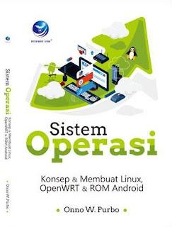 Sistem Operasi, Konsep Dan Membuat Linux OpenWRT Dan ROM Android