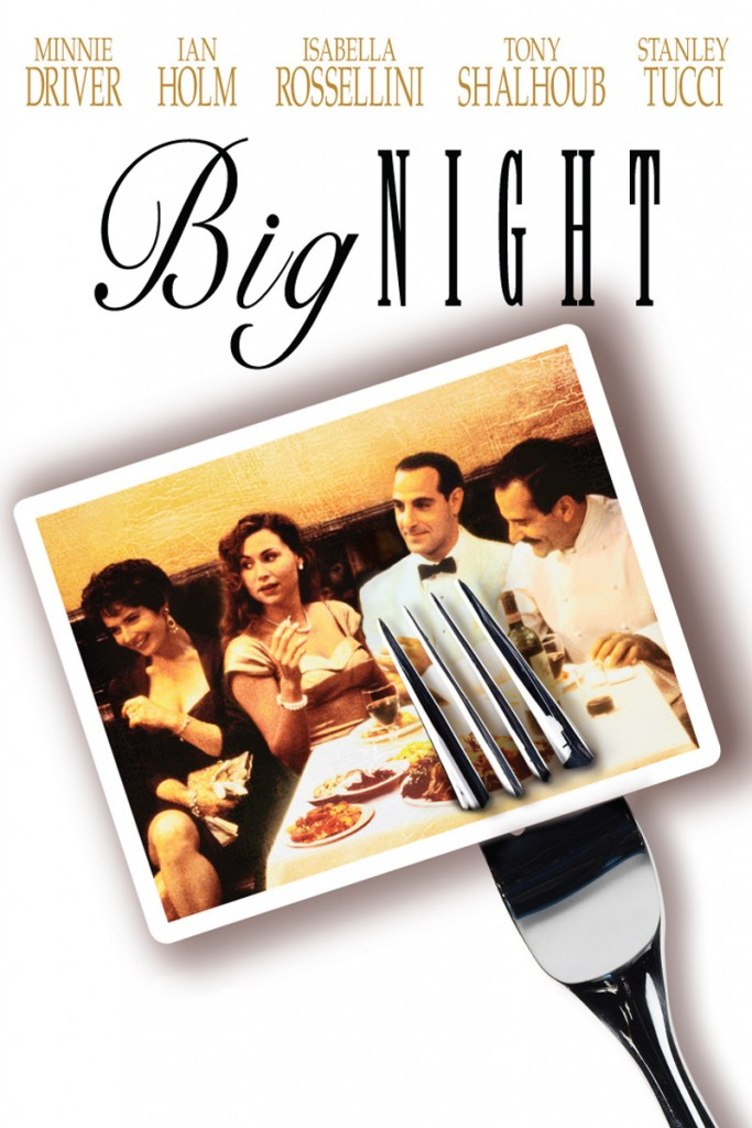 big night Big night blu-ray (1996): starring minnie driver, ian holm and isabella rossellini a failing italian restaurant run by two brothers gamble on one special night.