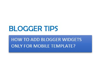 How to add Blogger widgets only for mobile templates