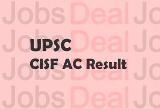 UPSC CISF AC Result 2017