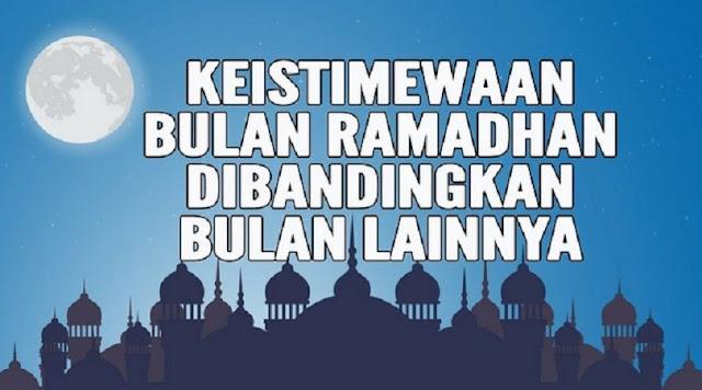 Keistimewaan Bulan Ramadhan Dibanding Dengan Bulan Lainnya