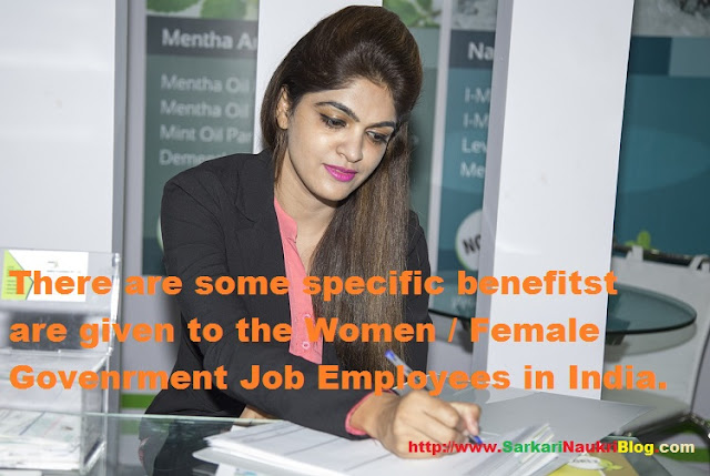 Specific benefits for Women/Femal Government Job Employees