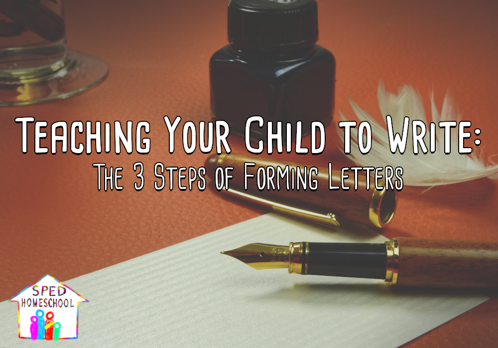 Teaching Your Child to Write: The 3 Steps of Forming Letters