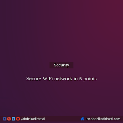 Secure WiFi network in 5 Steps
