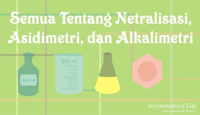 Ilustrasi Netralisasi, Asidimetri, Alkalimetri
