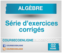 Séries d'exercices corrigés en Algèbre