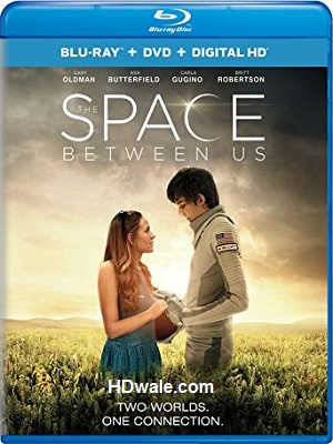The Space Between Us Full Movie Download (2016) BluRay