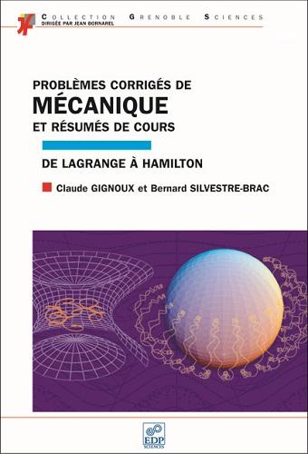 Livre : Problèmes corrigés de mécanique et résumés de cours, De Lagrande à Hamilton PDF