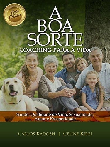 A Boa Sorte Coaching para a vida - Carlos Kadosh