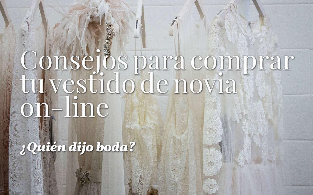 c900a816a Quién Dijo Boda   Consejos para Comprar el Vestido de Novia OnLine