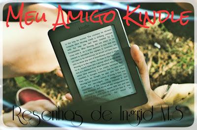 Meu Amigo Kindle  Resenha x Entrevista  Meu Vício - Kell Teixeira ... 631f5cd5da4e2