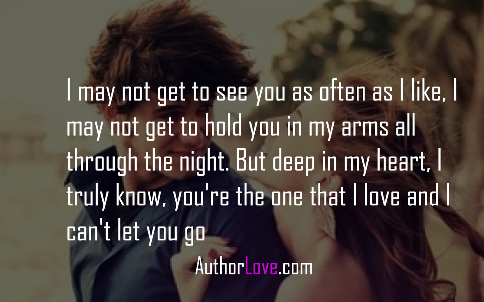 Romantic I Love You Quotes I May Not Get To See You As Often As I Like  Love Quotes  Author