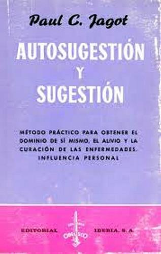 Autosugestión y sugestión – Paul C. Jagot