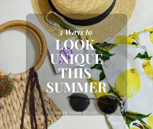 3 Ways to Look Unique this Summer