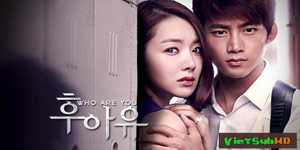 Phim Em Là Ai? Hoàn tất (16/16) VietSub HD | Who Are You 2013