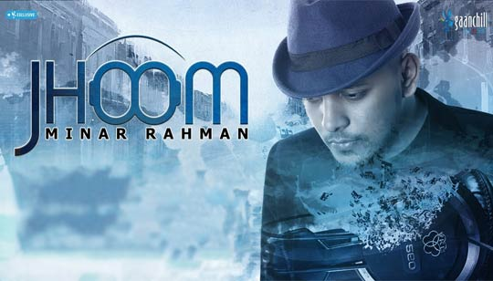 JHOOM LYRICS (ঝুম) - Minar Rahman - Bangla Song