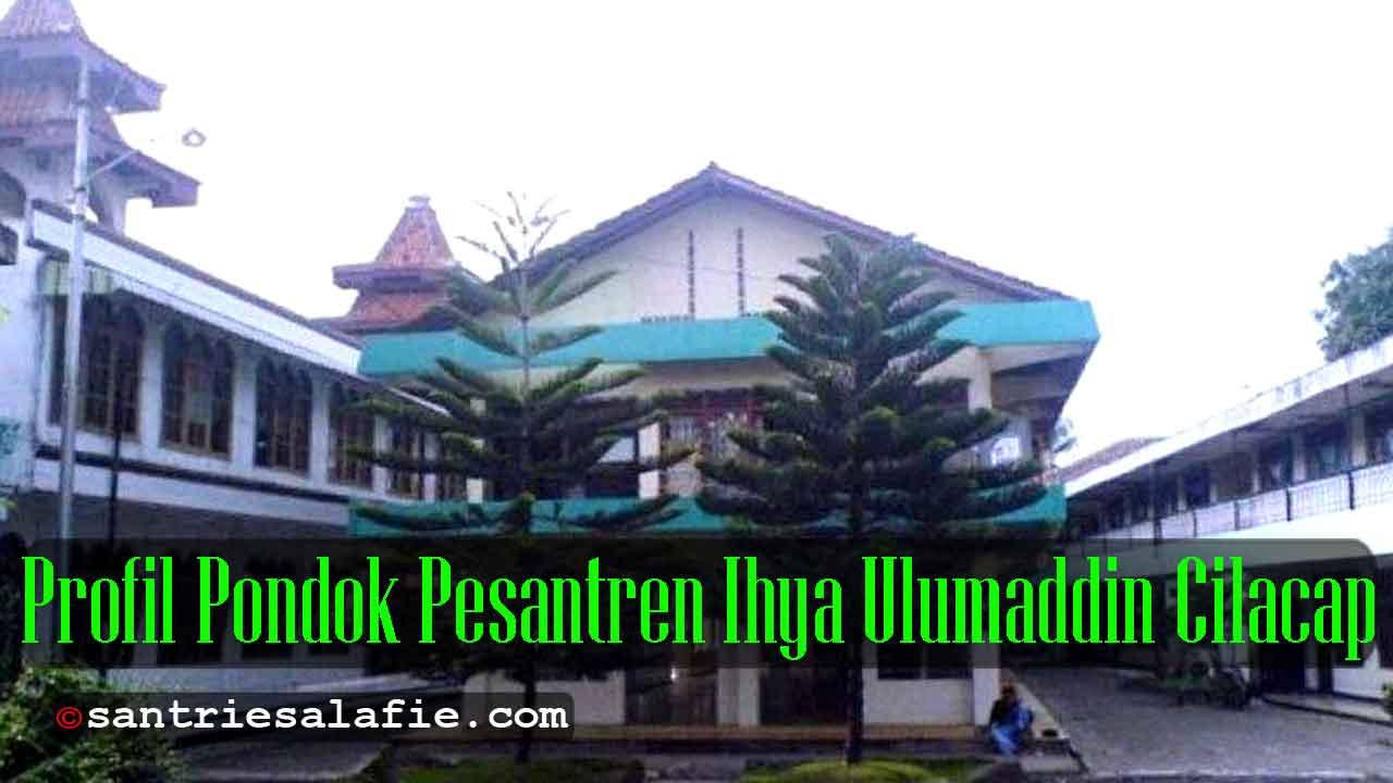 Profil Pondok Pesantren Ihya Ulumaddin Cilacap by Santrie Salafie