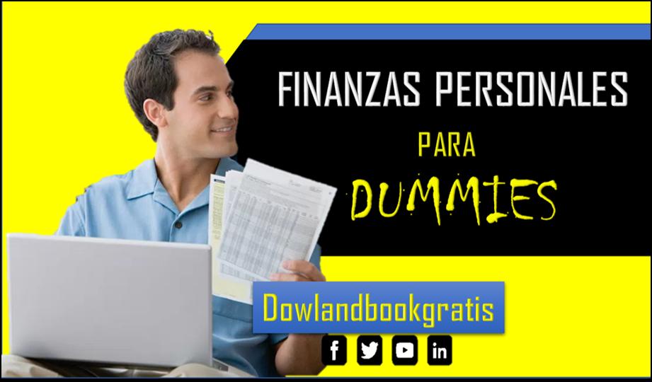 DESCARGA GRATIS FINANZAS PERSONALES PARA DUMMIES POR ERIC