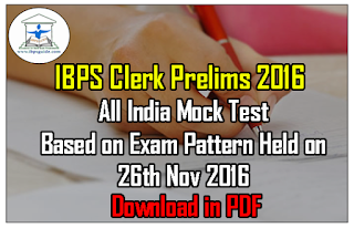 All India Online Mock Test for IBPS Clerk Prelims Based on 26th Nov 2016 Exam Pattern-Also in PDF