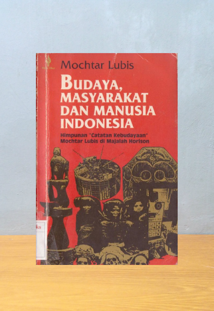 BUDAYA, MASYARAKAT DAN MANUSIA INDONESIA, Mochtar Lubis