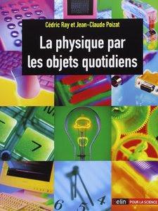 Télécharger Livre Gratuit La physique par les objets quotidiens pdf
