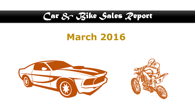 Car & Bike Sales Report India - March 2016