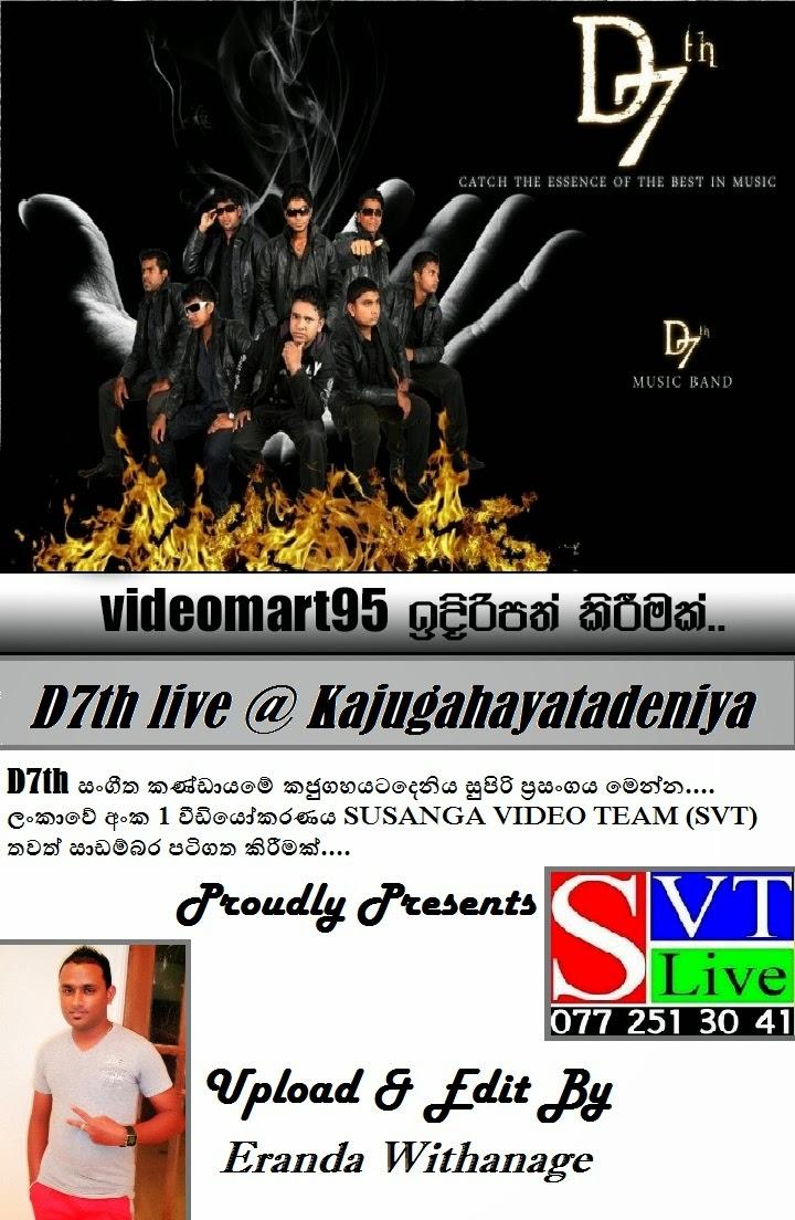 D7th LIVE @ KAJUGAHAYATADENIYA 2014