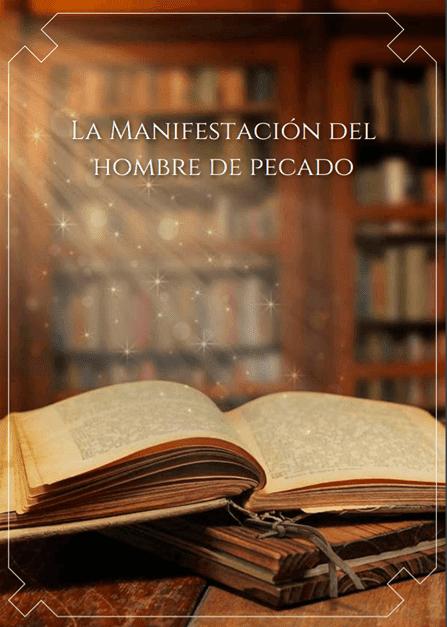 REVISTA DE PRÉDICA: LA MANIFESTACIÓN DEL HOMBRE DE PECADO