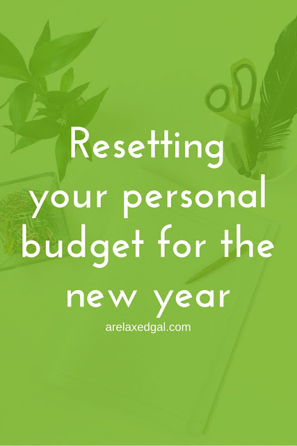 Resetting your personal budget for the new year | arelaxedgal.com