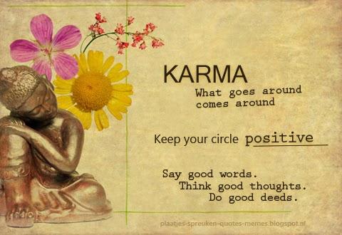 spreuken over karma plaatjes spreuken quotes memes: Mooie, wijze en grappige spreuken  spreuken over karma