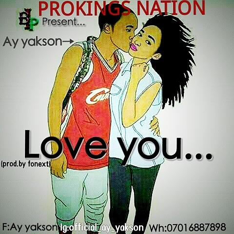 Love You Music   AY yakson Prod by Fonext