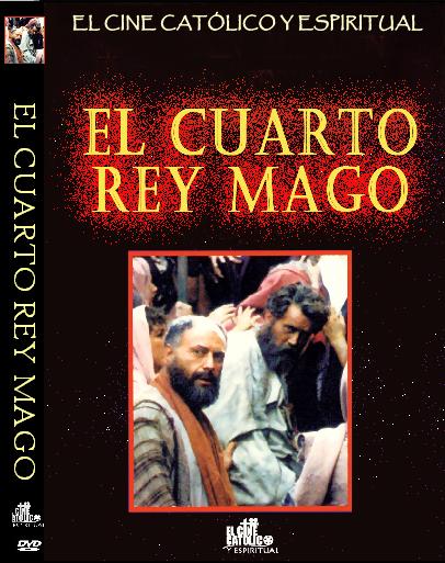 EL CINE CATÓLICO Y ESPIRITUAL: EL CUARTO REY MAGO