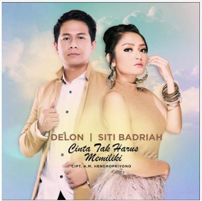 Lagu Delon dan Siti Badriah Cinta Tak Harus Memiliki