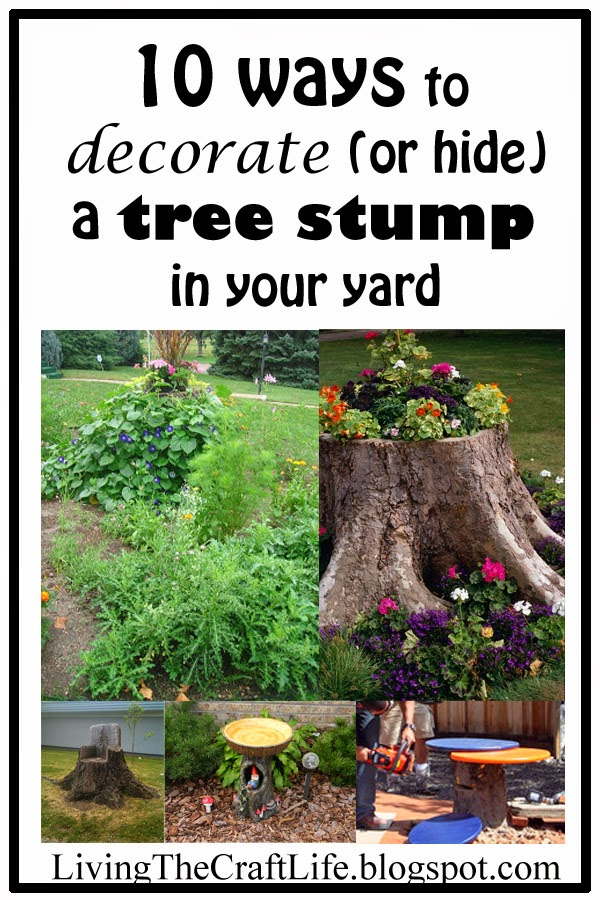 Living The Craft Life 10 Ways To Decorate Hide A Tree Stump In