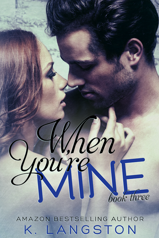 WHEN YOU'RE MINE COVER/SYNOPSIS/EXCERPT