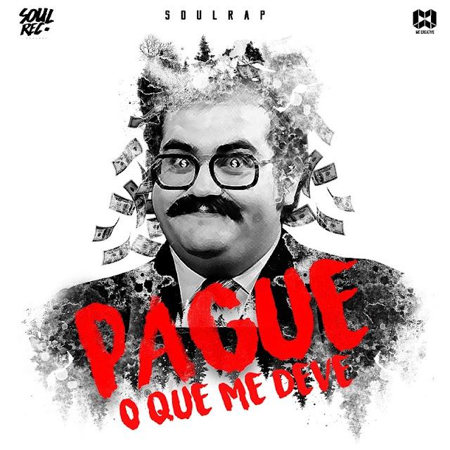 "SoulRap lança a musica""Pague O Que Me Deve"""