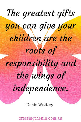 """The greatest gifts you can give your children are the roots of responsibility and the wings of independence."" - Denis Waitley"