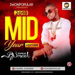 MIXTAPE: Dj Smark - 2018 Mid Year Mix