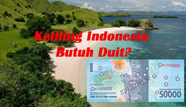 Keliling Indonesia Butuh uang baru 2017