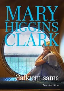 """""""Całkiem sama"""" Mary Higgins Clark"""