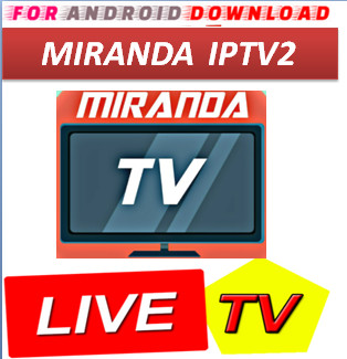 Download Android Free MirandaTV2 Television Apk -Watch Free Live Cable Tv Channel-Android Update LiveTV Apk  Android APK Premium Cable Tv,Sports Channel,Movies Channel On Android