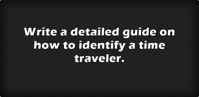 Write a detailed guide on how to identify a time traveler.
