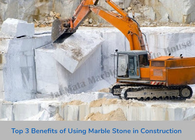 Top 3 Benefits of Using Marble Stone in Construction